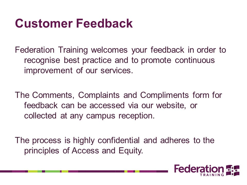 Customer Feedback Federation Training welcomes your feedback in order to recognise best practice and to promote continuous improvement of our services.