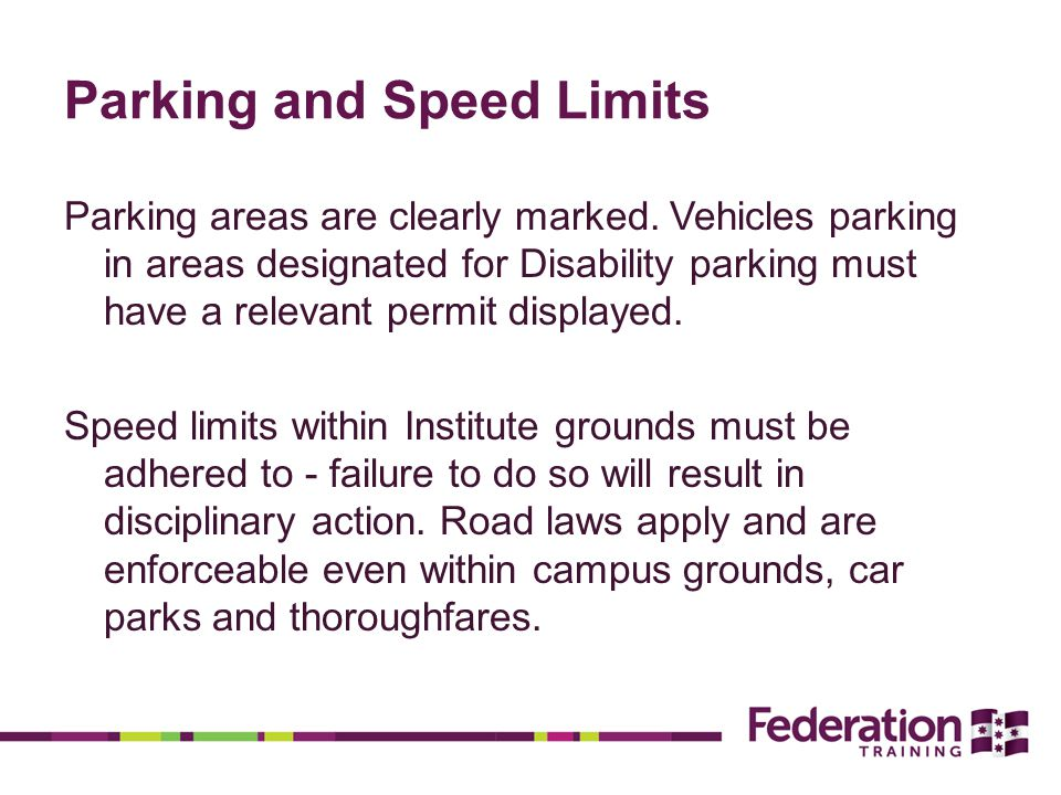 Parking and Speed Limits Parking areas are clearly marked.