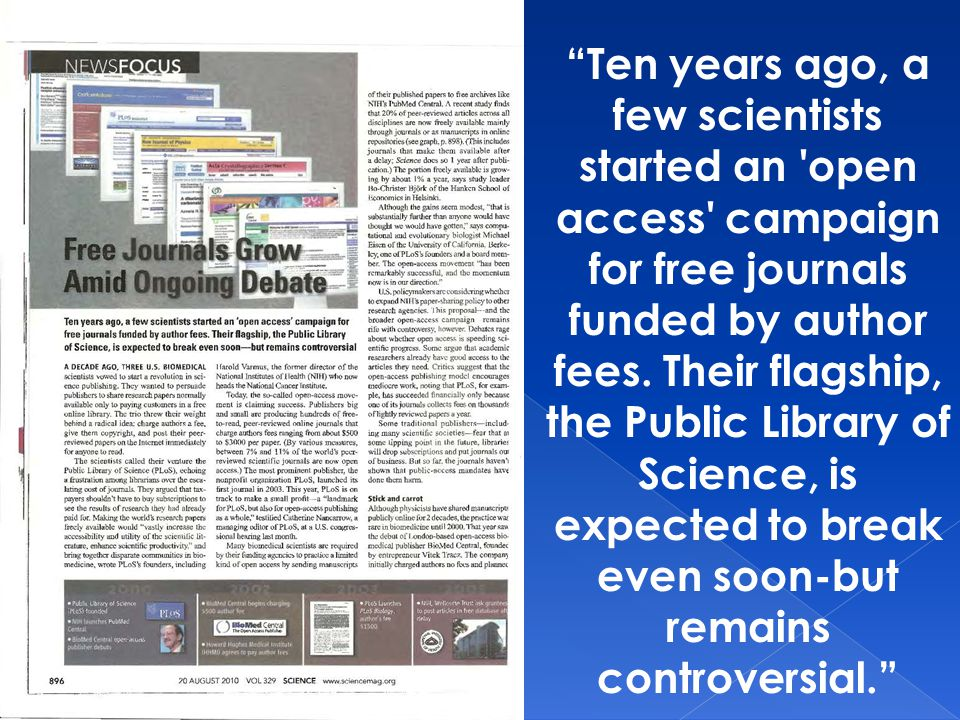 """Ten years ago, a few scientists started an 'open access' campaign for free journals funded by author fees. Their flagship, the Public Library of Scie"