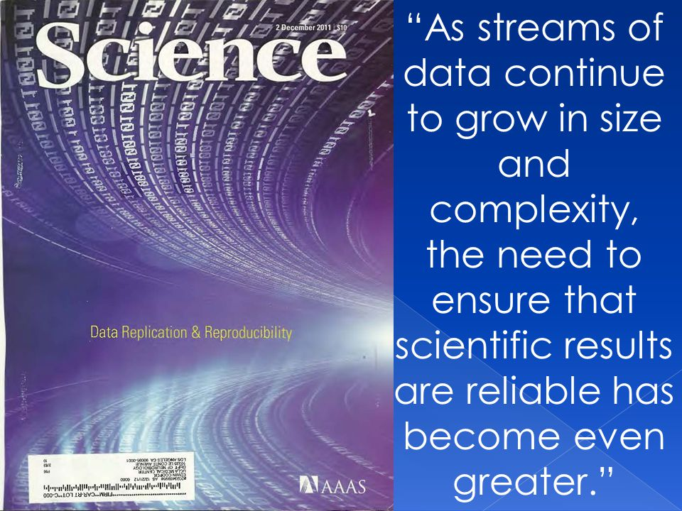 """As streams of data continue to grow in size and complexity, the need to ensure that scientific results are reliable has become even greater."""