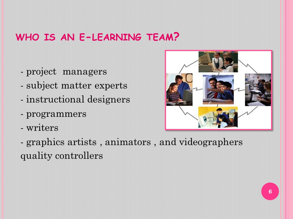 WHO IS AN E - LEARNING TEAM .