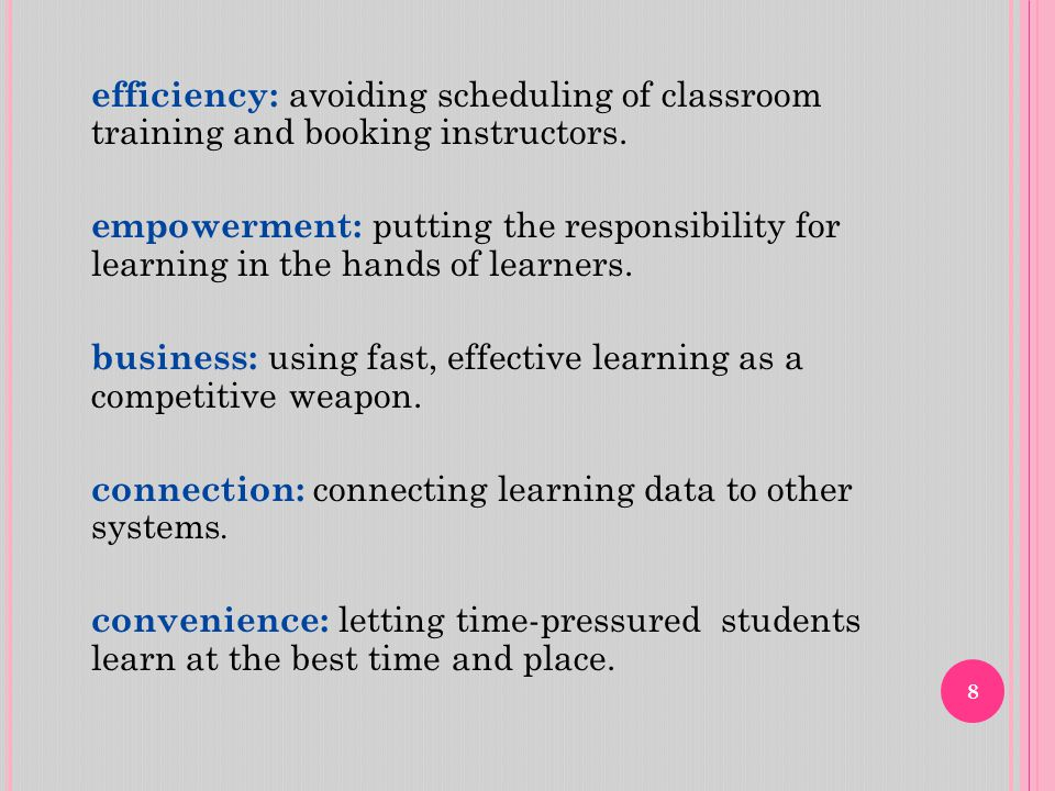 8 efficiency: avoiding scheduling of classroom training and booking instructors.