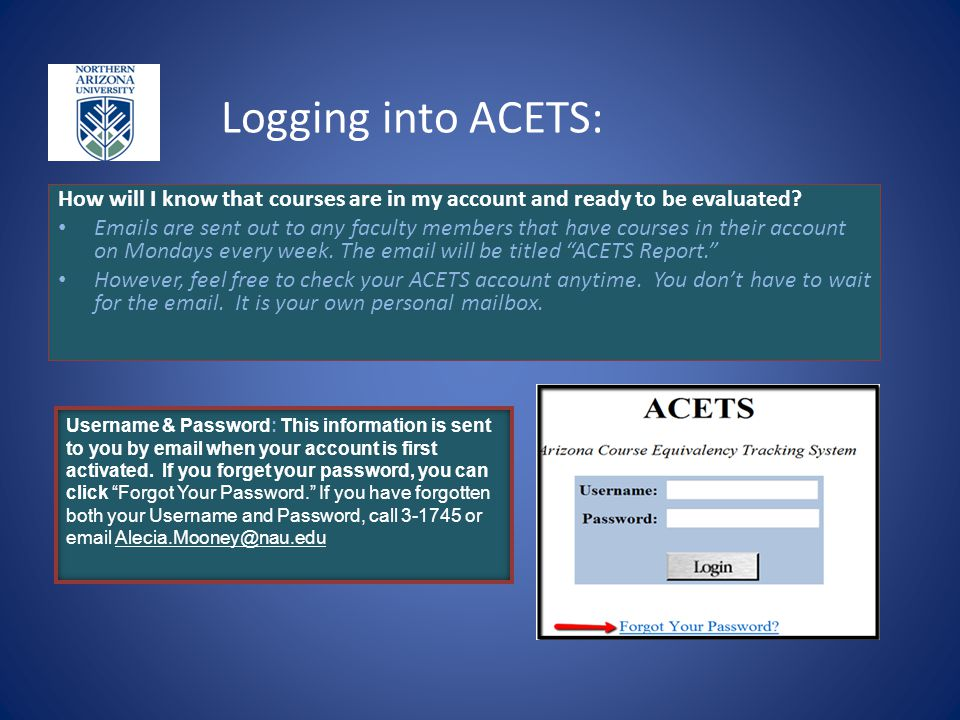 Logging into ACETS: A Course is Ready for Evaluation How will I know that courses are in my account and ready to be evaluated? Emails are sent out to