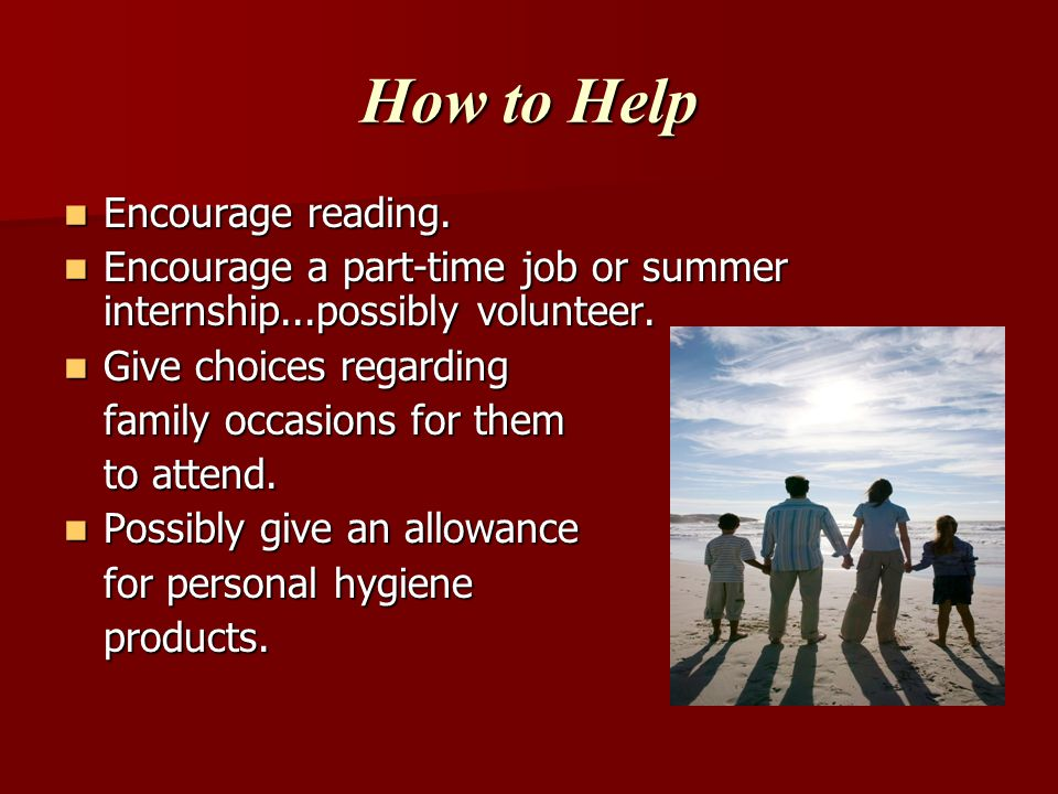 How to Help Encourage reading.Encourage reading.