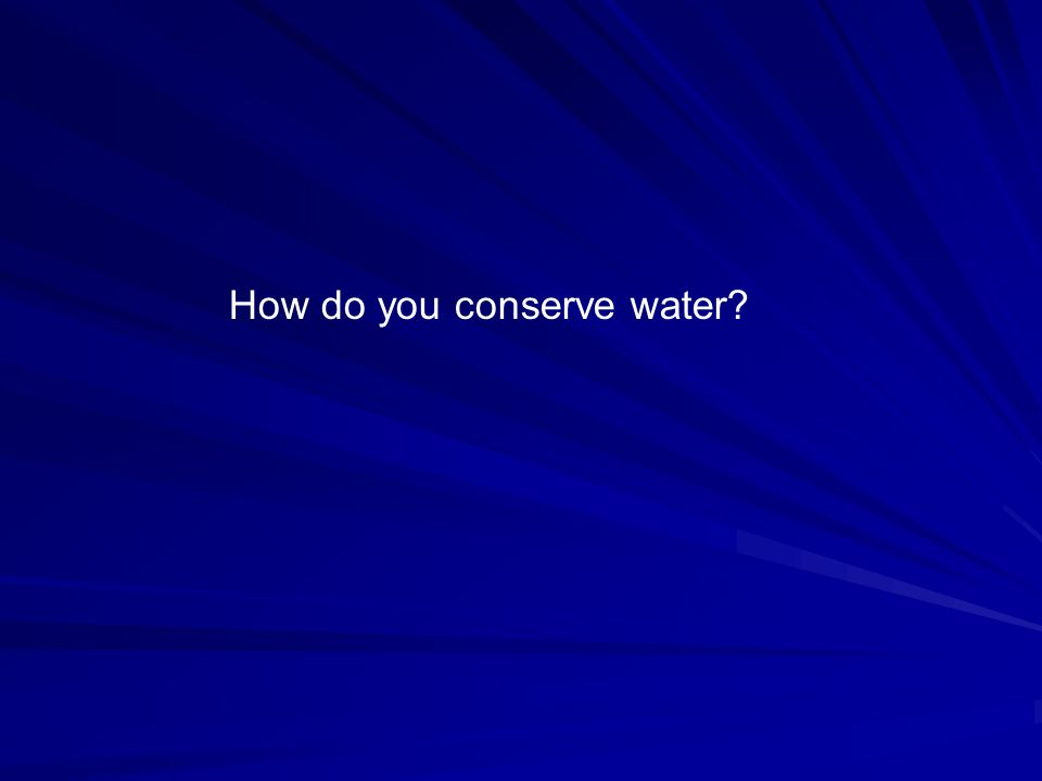 How do you conserve water