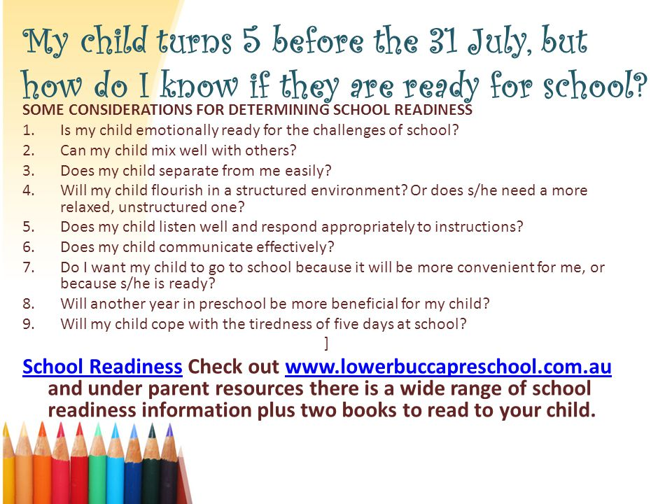 My child turns 5 before the 31 July, but how do I know if they are ready for school.
