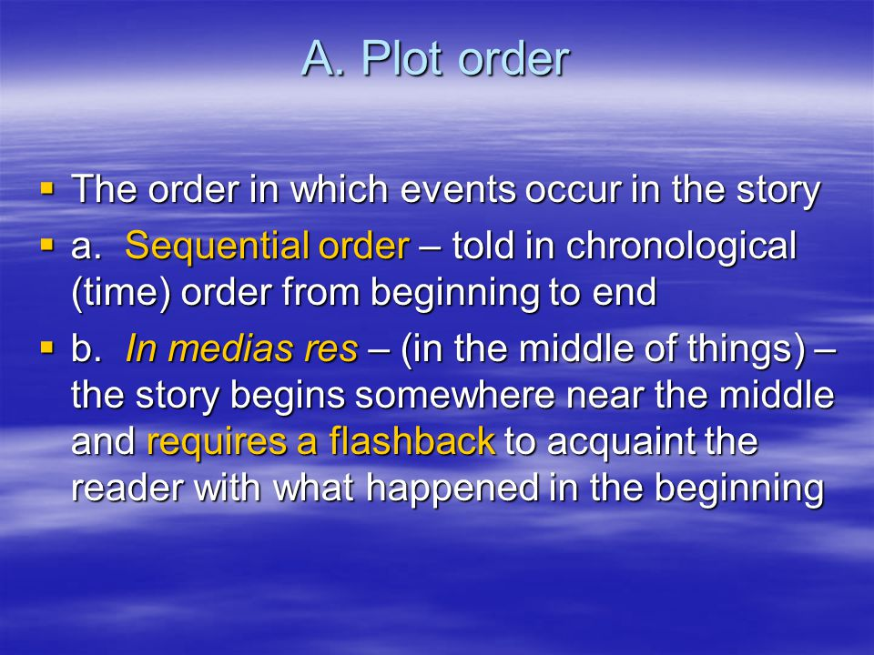 A. Plot order  The order in which events occur in the story  a.