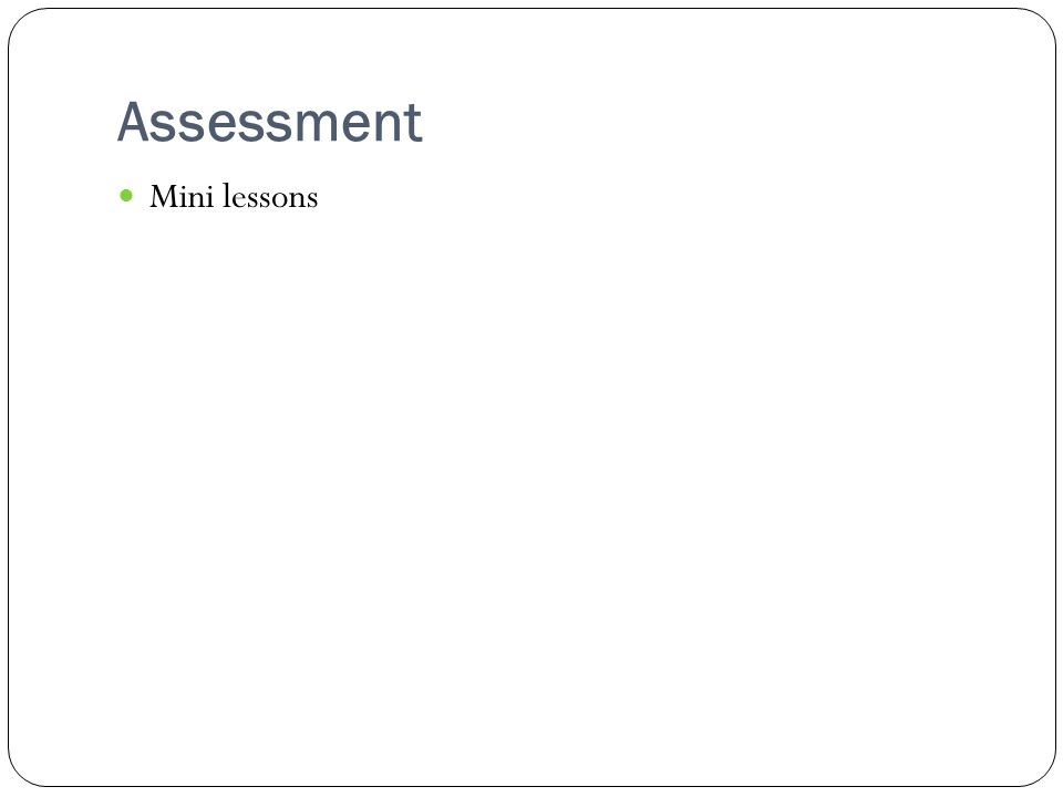 Assessment Mini lessons