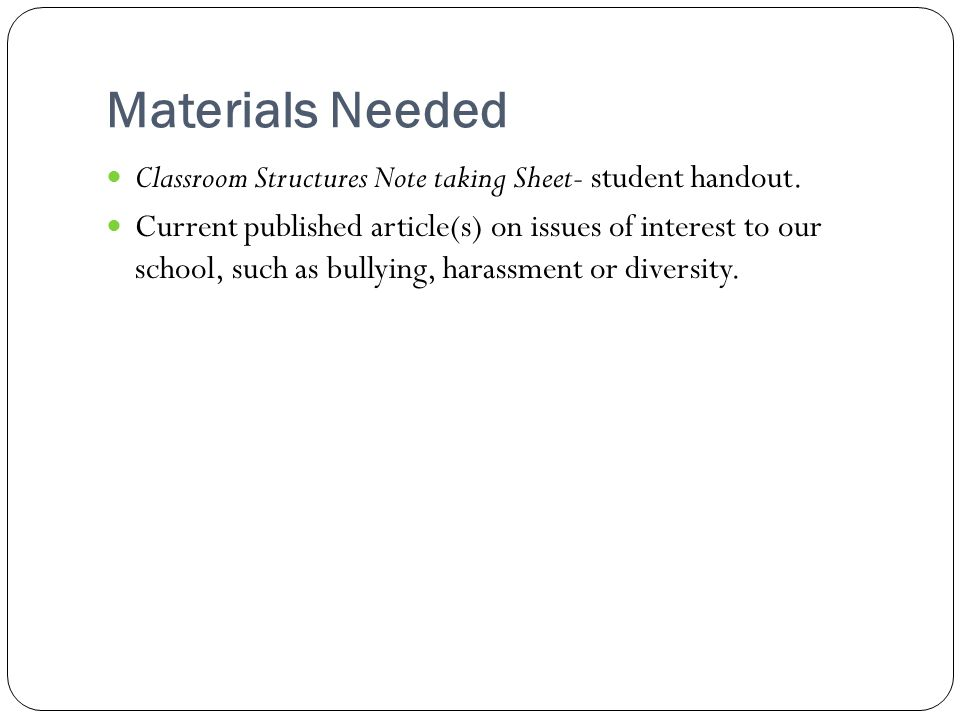 Materials Needed Classroom Structures Note taking Sheet- student handout.