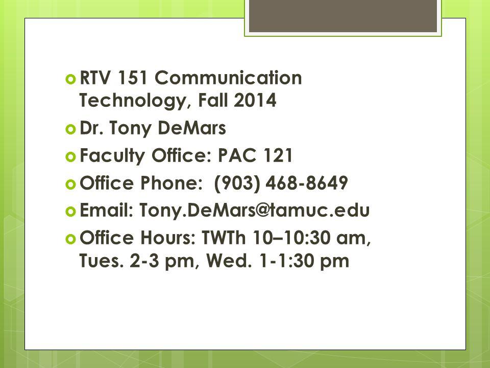  RTV 151 Communication Technology, Fall 2014  Dr.
