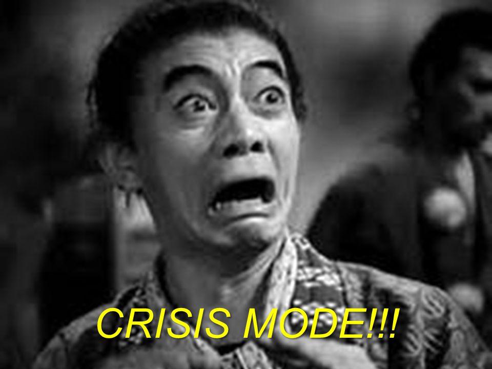 CRISIS MODE!!!