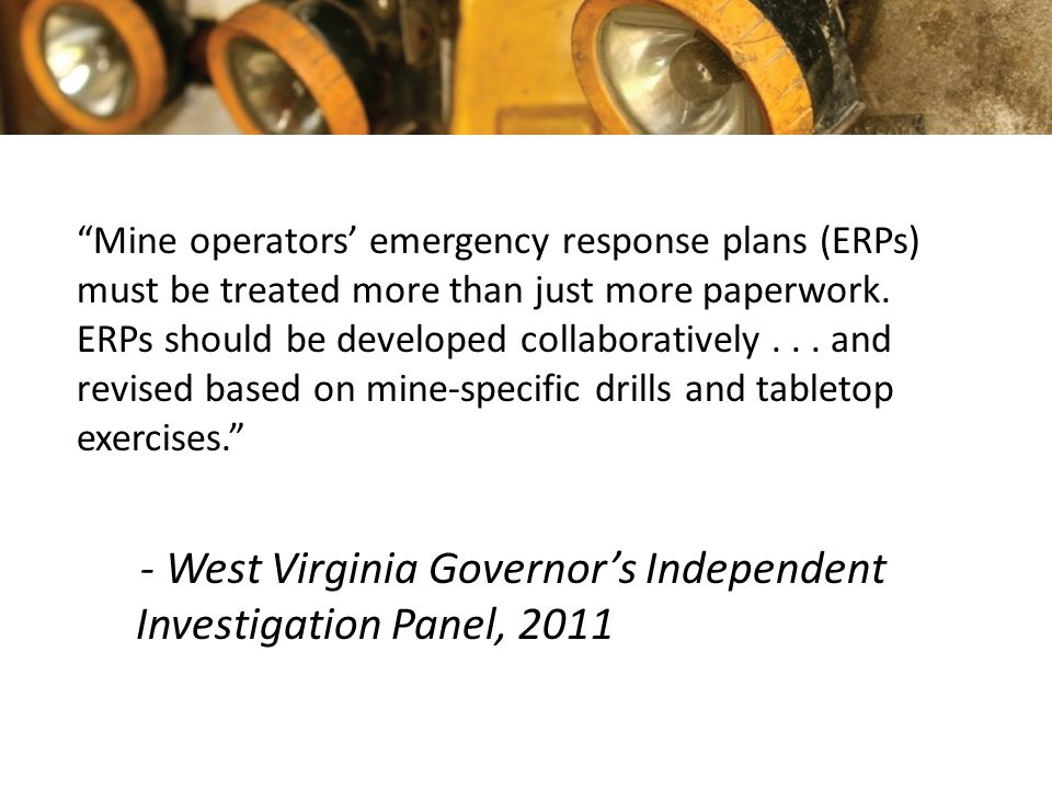 """""""Mine operators' emergency response plans (ERPs) must be treated more than just more paperwork. ERPs should be developed collaboratively... and revise"""