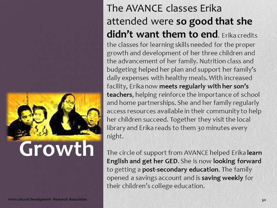 Growth The AVANCE classes Erika attended were so good that she didn't want them to end.