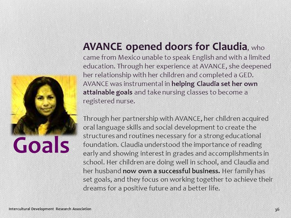 Goals AVANCE opened doors for Claudia, who came from Mexico unable to speak English and with a limited education.