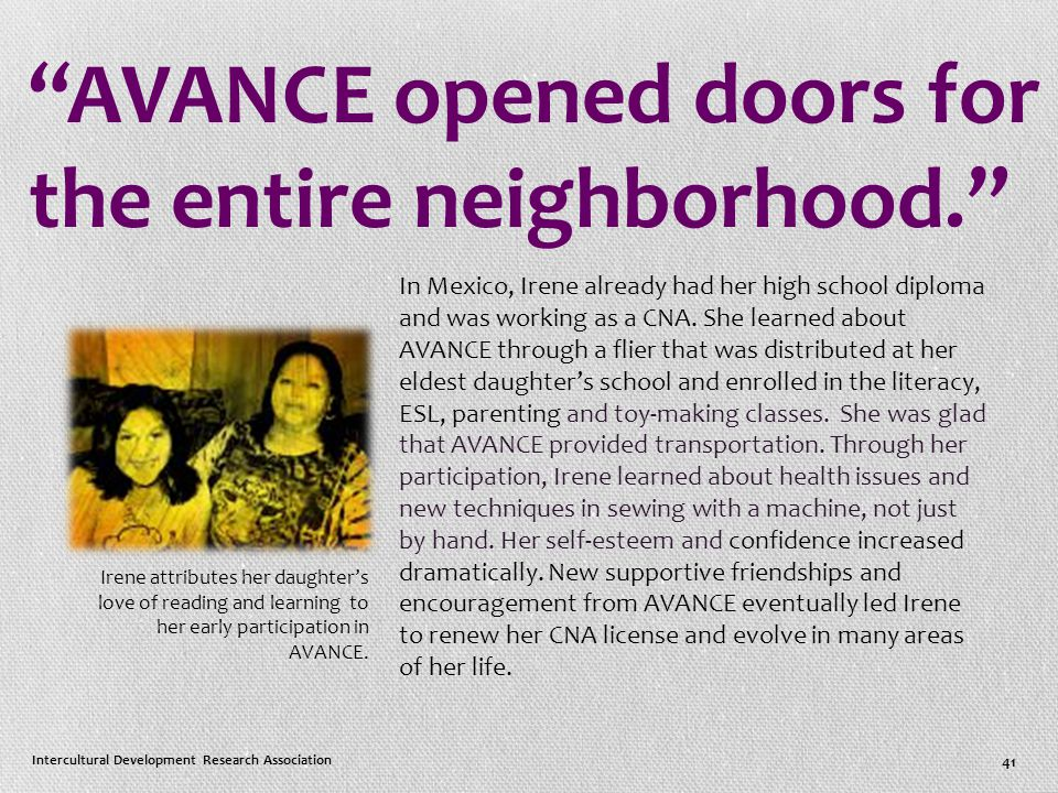 AVANCE opened doors for the entire neighborhood. In Mexico, Irene already had her high school diploma and was working as a CNA.
