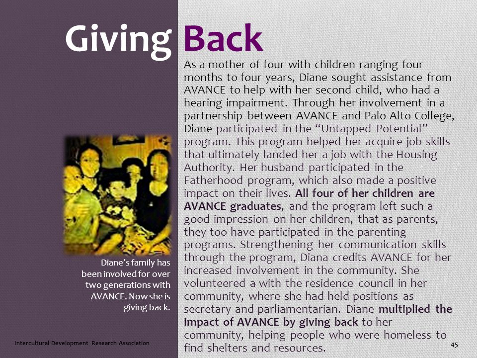 Giving Back As a mother of four with children ranging four months to four years, Diane sought assistance from AVANCE to help with her second child, who had a hearing impairment.