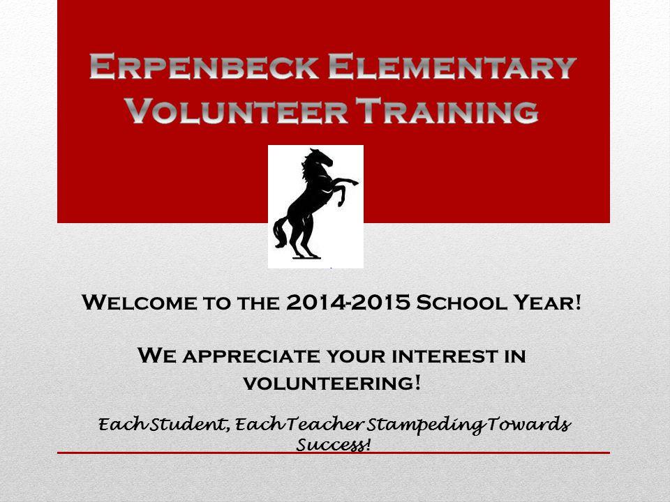Welcome to the 2014-2015 School Year. We appreciate your interest in volunteering.