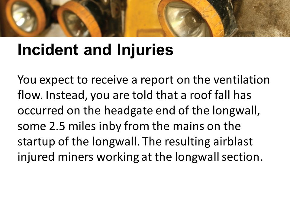 Incident and Injuries You expect to receive a report on the ventilation flow.