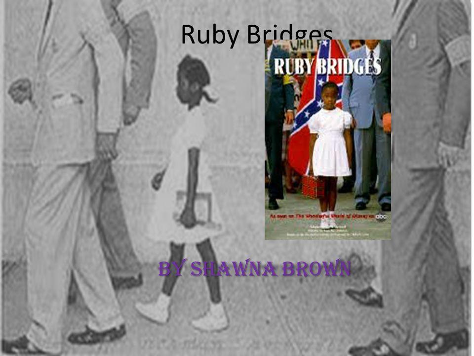 .Ruby Brigdes was born in Tylertown Mississippi.