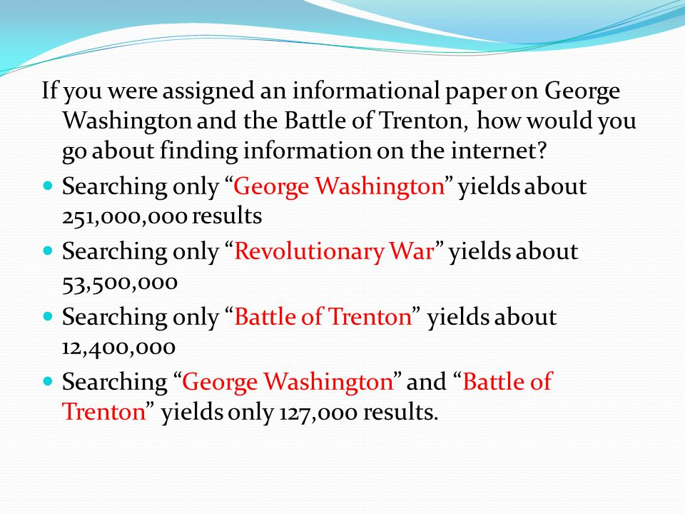 If you were assigned an informational paper on George Washington and the Battle of Trenton, how would you go about finding information on the internet