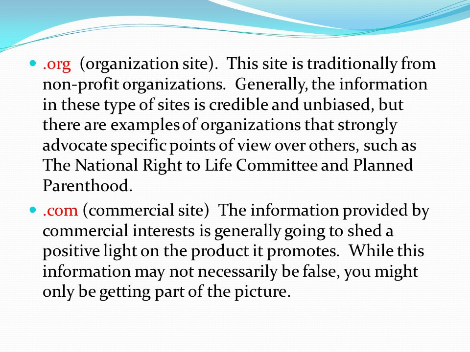 .org (organization site). This site is traditionally from non-profit organizations. Generally, the information in these type of sites is credible and