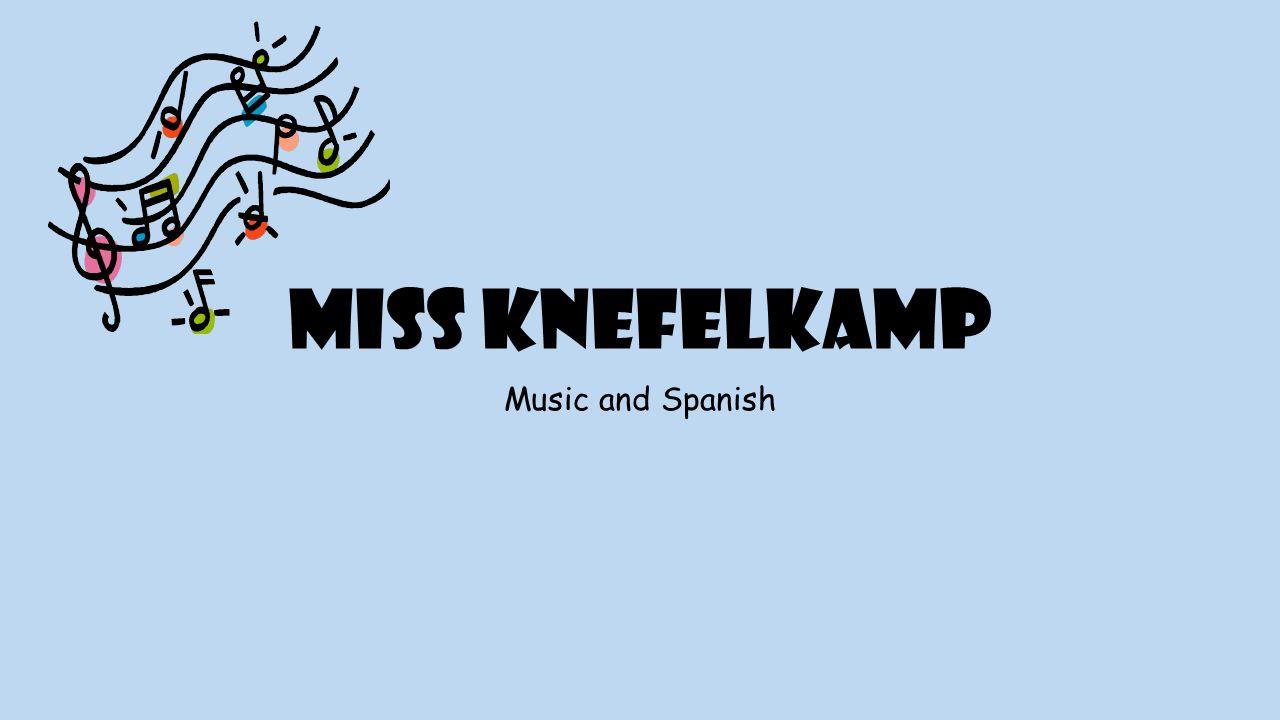 Miss Knefelkamp Music and Spanish