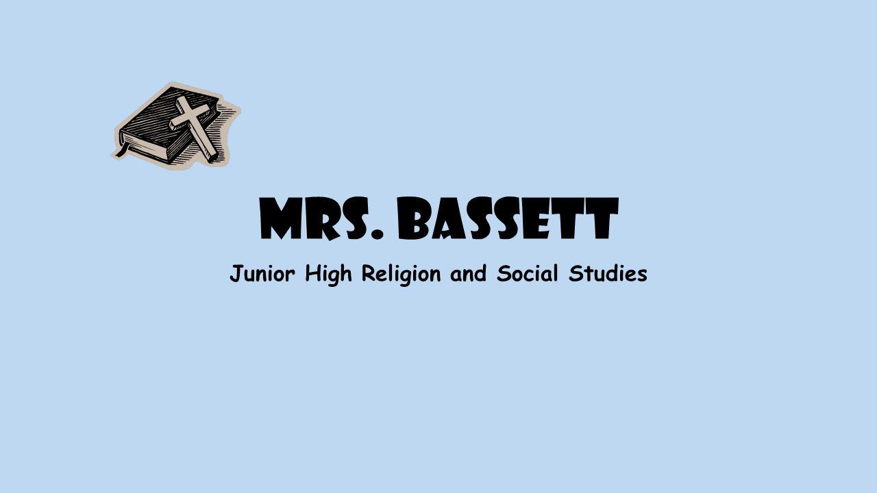 Mrs. Bassett Junior High Religion and Social Studies
