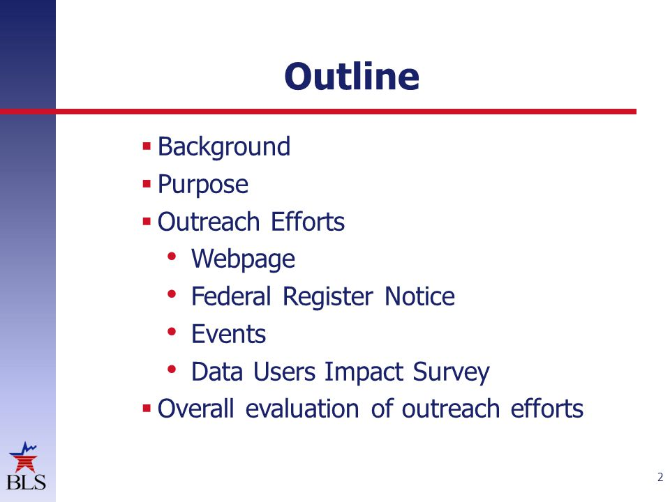 Outreach Efforts: Events Association of Public Data Users Webinar  One-hour webinar on overview of redesign presented to 35 virtual attendees in November 2013  Questions posed to attendees at end of webinar – Positive (negative) impacts on research.