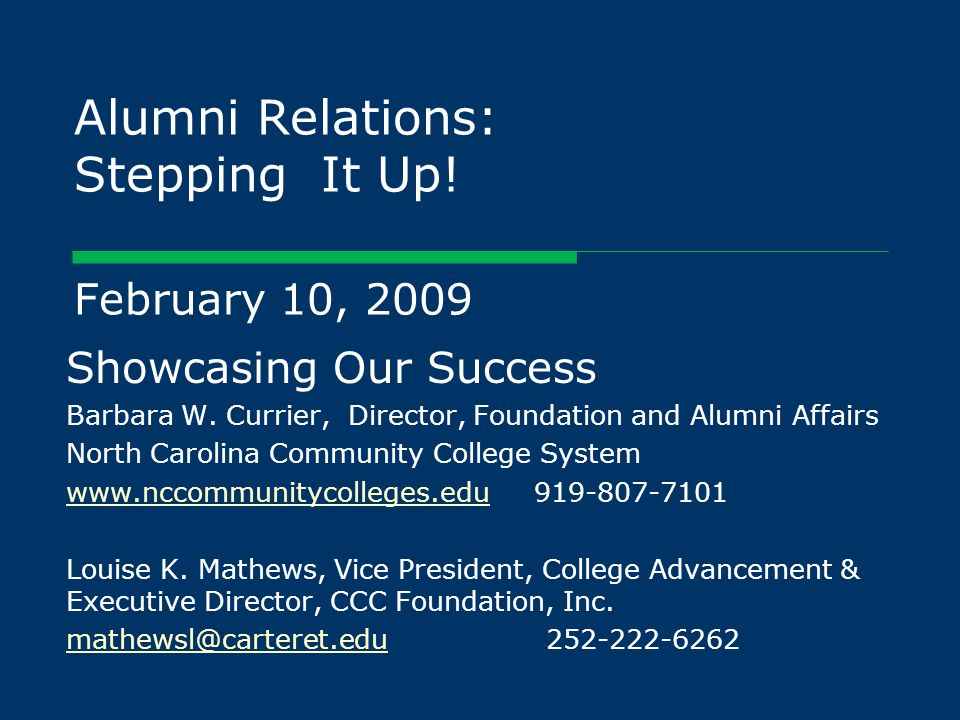 Alumni Relations: Stepping It Up. February 10, 2009 Showcasing Our Success Barbara W.