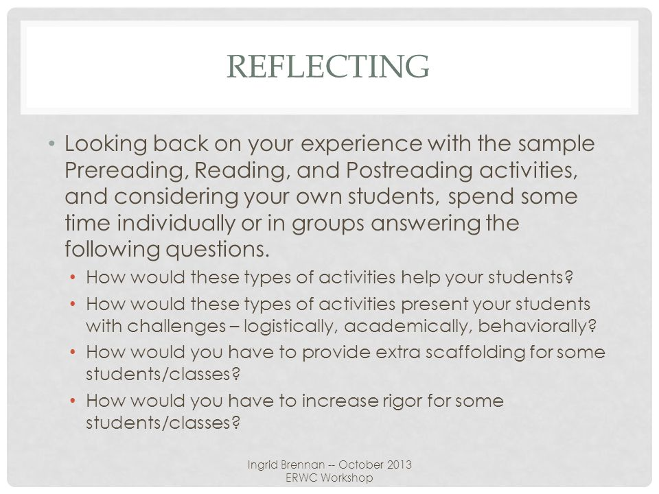 REFLECTING Looking back on your experience with the sample Prereading, Reading, and Postreading activities, and considering your own students, spend s