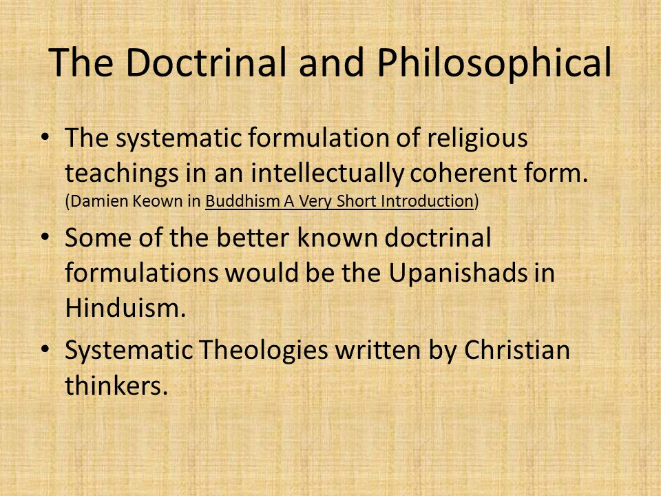 The Doctrinal and Philosophical The systematic formulation of religious teachings in an intellectually coherent form.