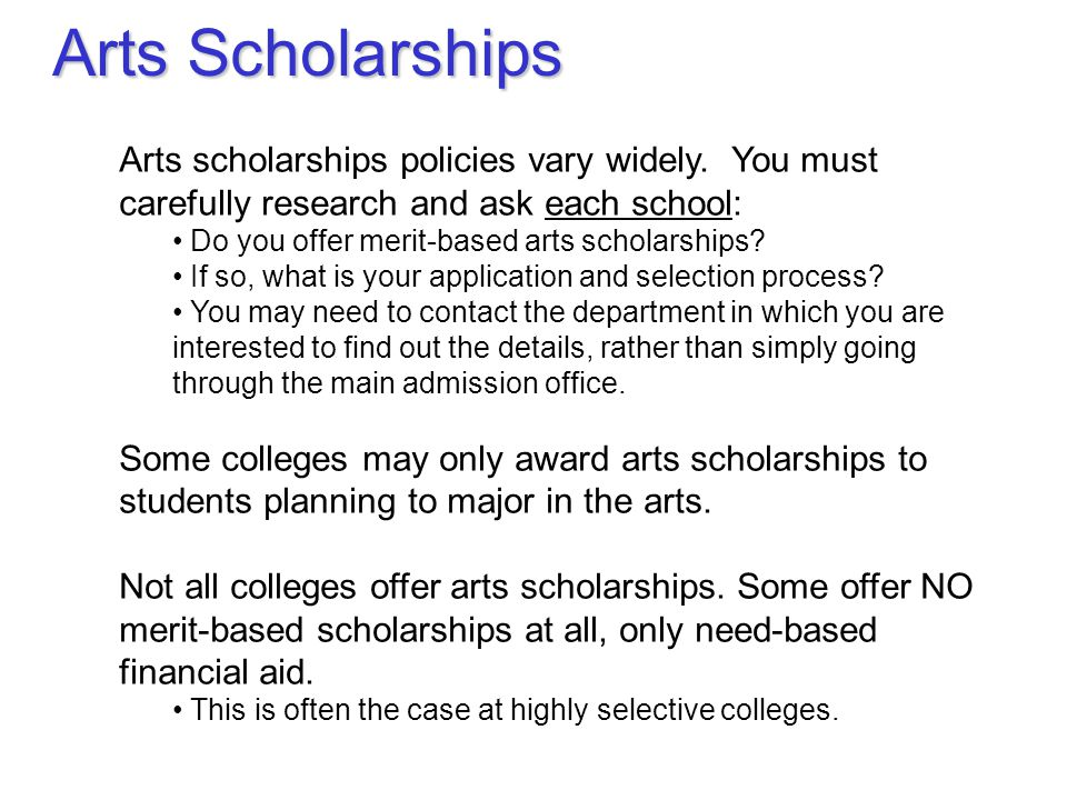 Arts scholarships policies vary widely.