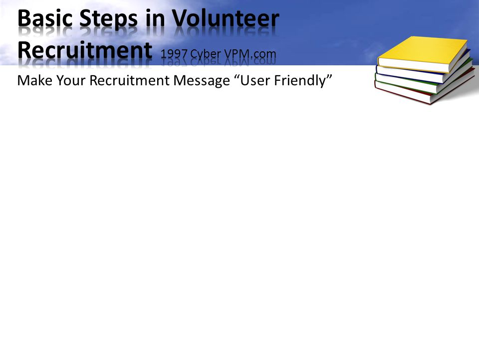 """Make Your Recruitment Message """"User Friendly"""""""
