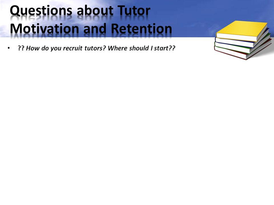 ?? How do you recruit tutors? Where should I start??