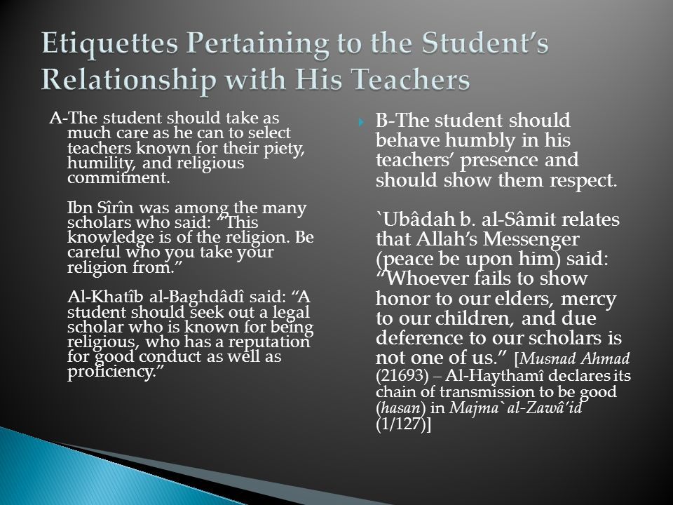 A-The student should take as much care as he can to select teachers known for their piety, humility, and religious commitment.