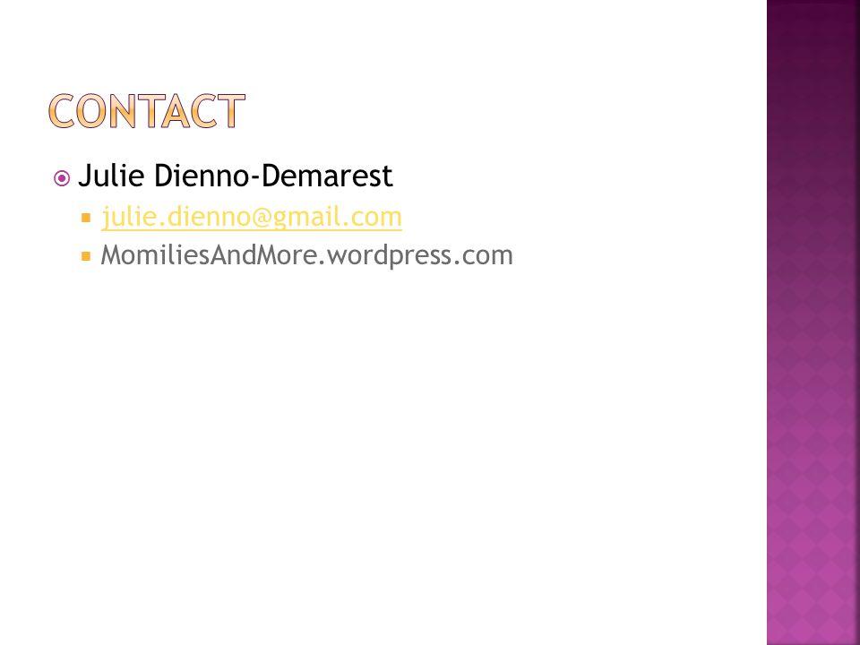  Julie Dienno-Demarest  julie.dienno@gmail.com julie.dienno@gmail.com  MomiliesAndMore.wordpress.com