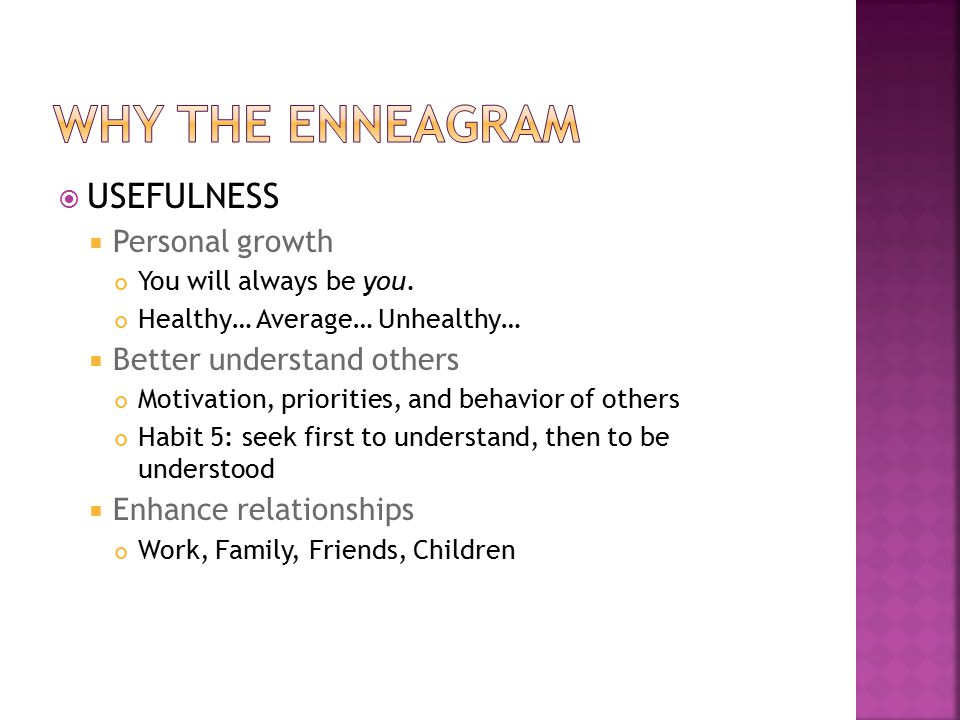 USEFULNESS  Personal growth You will always be you.