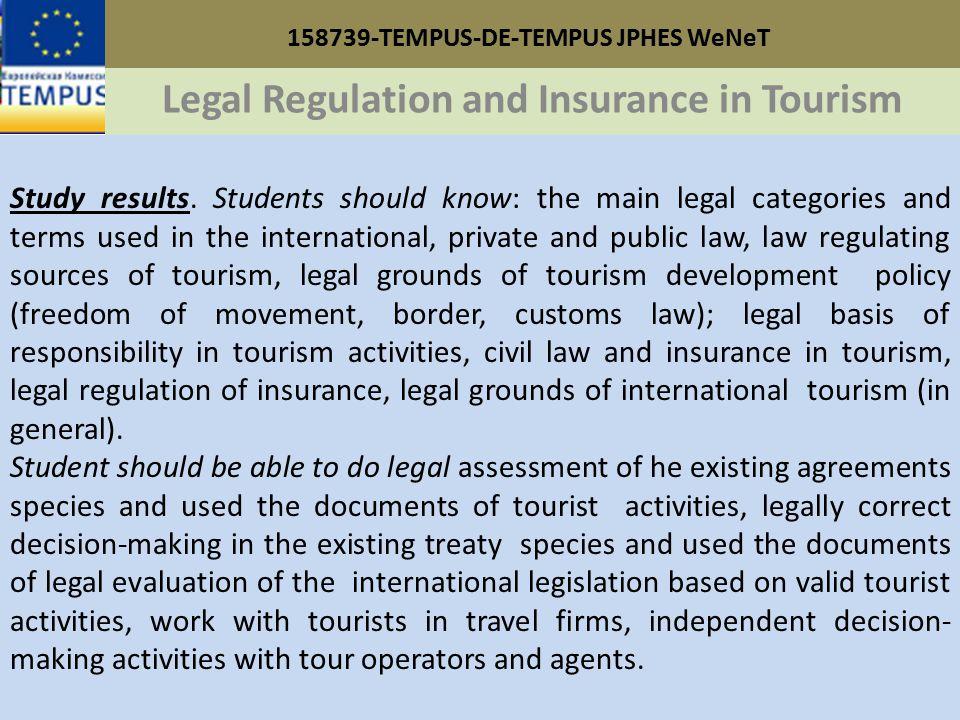 158739-TEMPUS-DE-TEMPUS JPHES WeNeT Legal Regulation and Insurance in Tourism Study results.