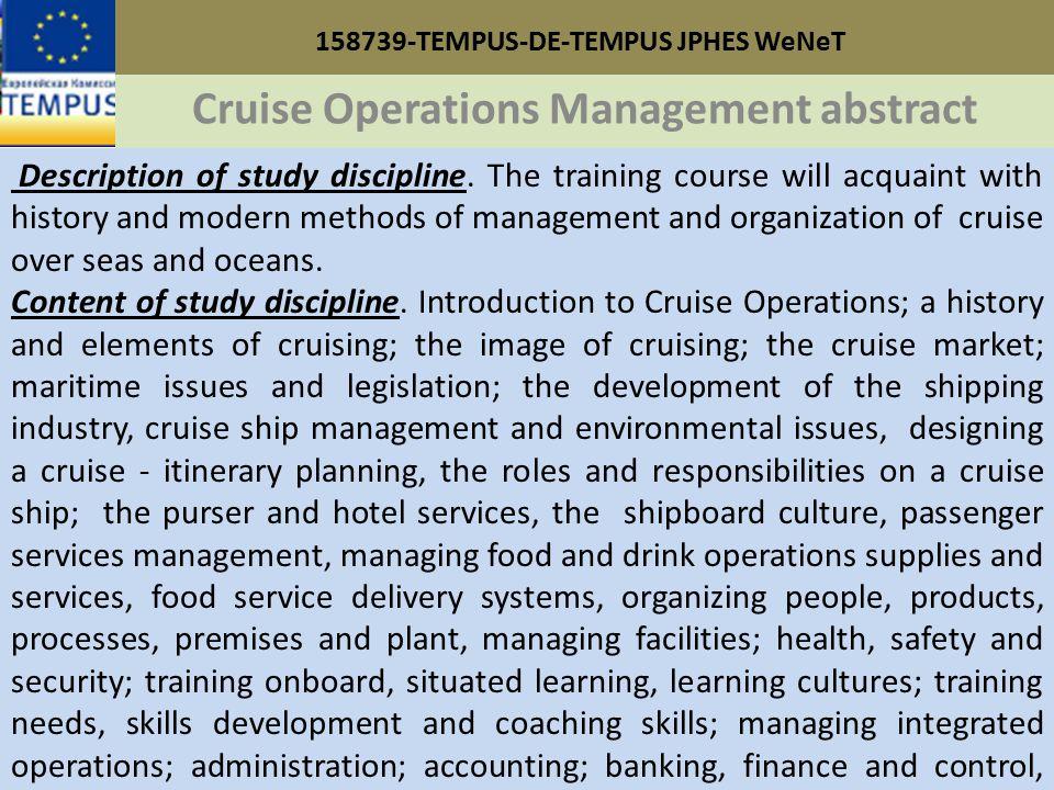 158739-TEMPUS-DE-TEMPUS JPHES WeNeT Cruise Operations Management abstract Description of study discipline.