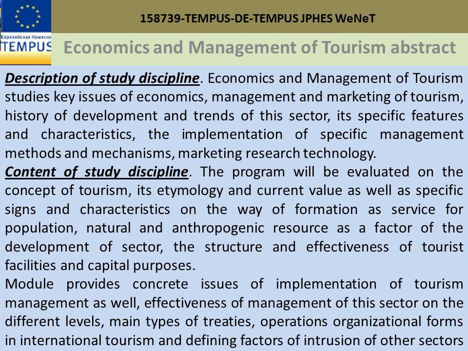 158739-TEMPUS-DE-TEMPUS JPHES WeNeT Economics and Management of Tourism abstract Description of study discipline.