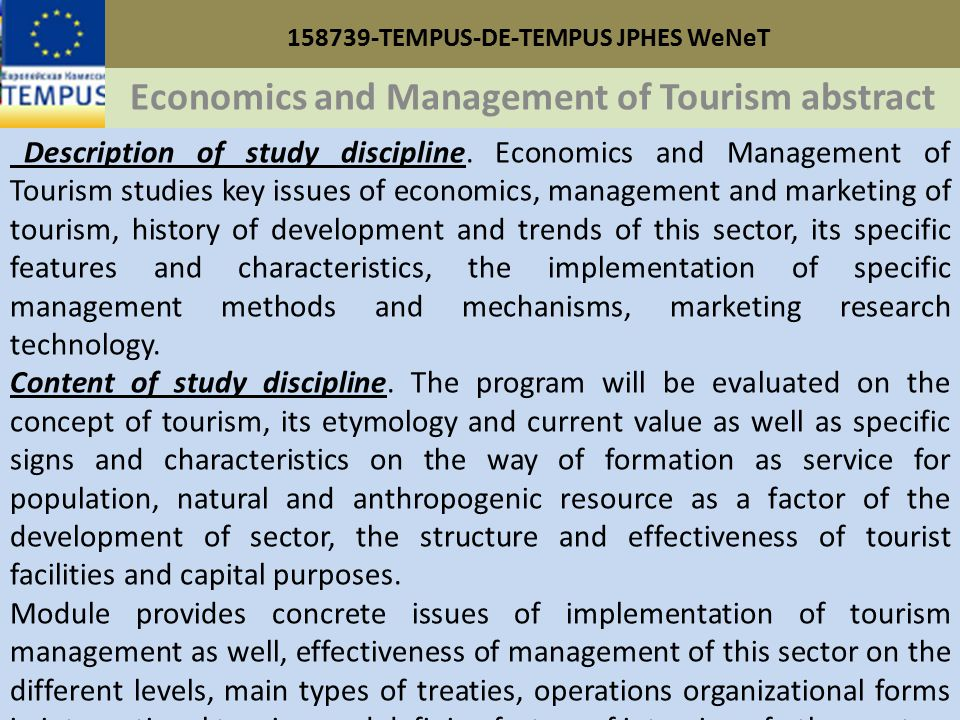158739-TEMPUS-DE-TEMPUS JPHES WeNeT Economics and Management of Tourism abstract Description of study discipline.