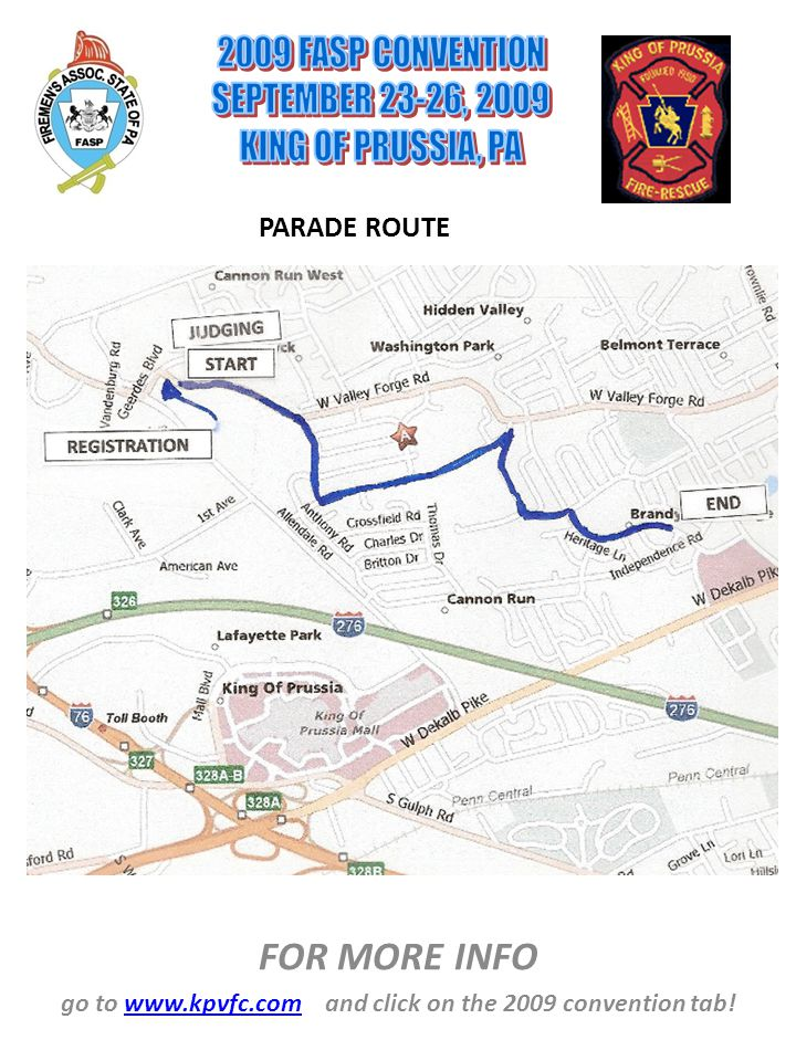 FOR MORE INFO go to www.kpvfc.com and click on the 2009 convention tab!www.kpvfc.com PARADE ROUTE