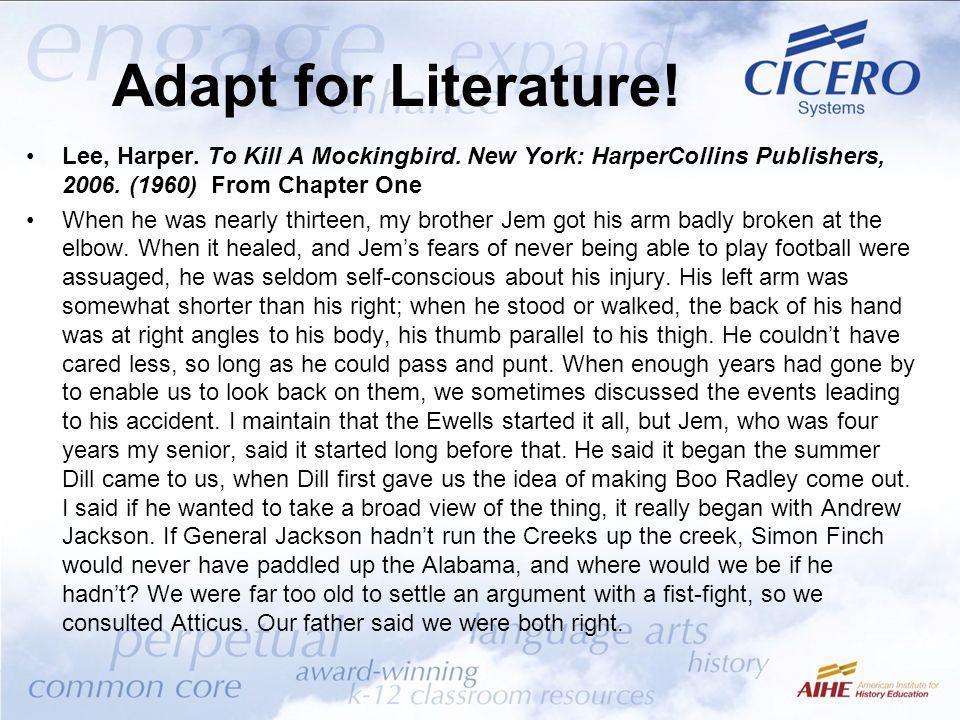 Adapt for Literature. Lee, Harper. To Kill A Mockingbird.