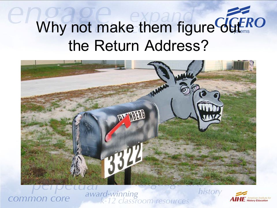 Why not make them figure out the Return Address