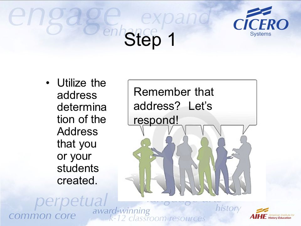 Step 1 Utilize the address determina tion of the Address that you or your students created.