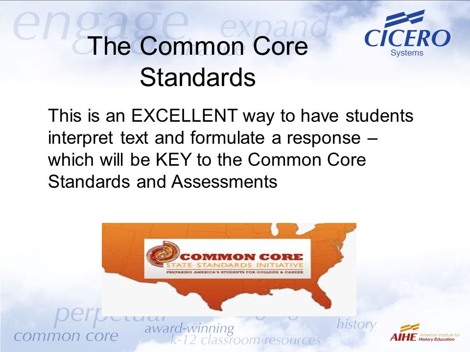 The Common Core Standards This is an EXCELLENT way to have students interpret text and formulate a response – which will be KEY to the Common Core Standards and Assessments