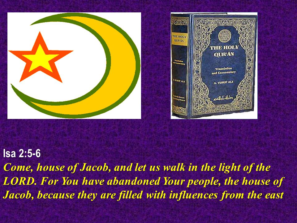 Isa 2:5-6 Come, house of Jacob, and let us walk in the light of the LORD.