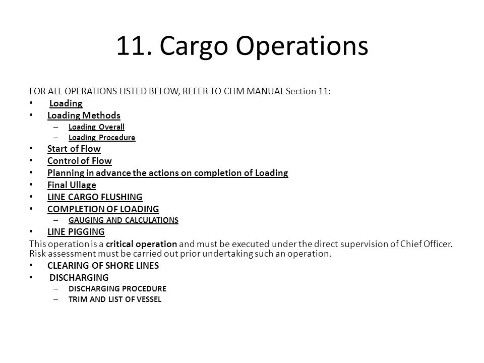 11. Cargo Operations FOR ALL OPERATIONS LISTED BELOW, REFER TO CHM MANUAL Section 11: Loading Loading Methods – Loading Overall – Loading Procedure St