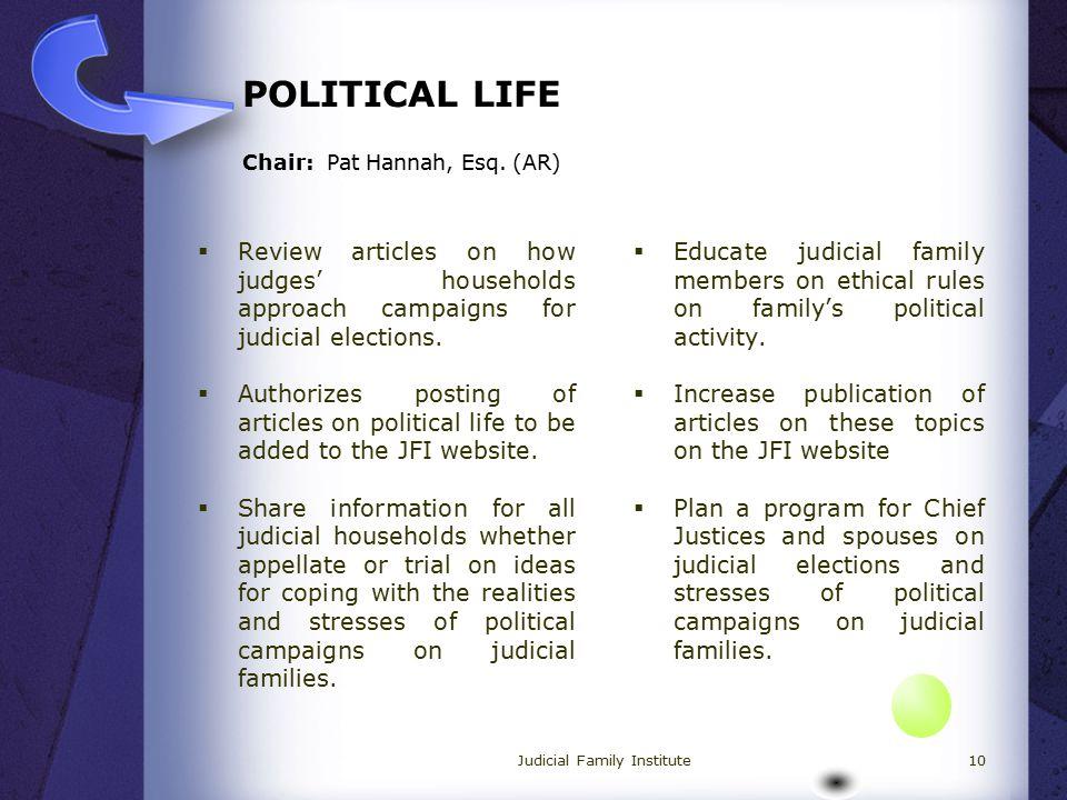 POLITICAL LIFE Chair: Pat Hannah, Esq.
