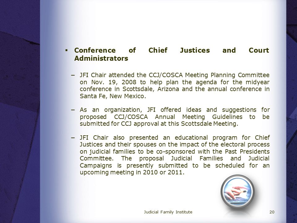  Conference of Chief Justices and Court Administrators −JFI Chair attended the CCJ/COSCA Meeting Planning Committee on Nov.